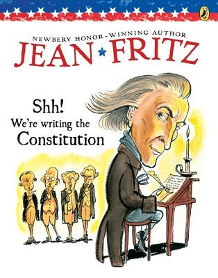 Shh! We're Writing the Constitution By Fritz, Jean/ dePaola, Tomie (ILT)